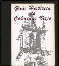 Guia historica de colmenar viejo: Amazon.es: Asenjo Sanz
