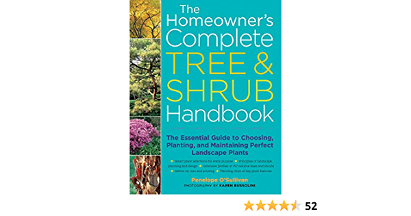 Homeowners Complete Tree and Shrub Handbook: The Essential ...