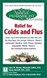 img - for The Natural Pharmacist: Relief for Colds and Flus book / textbook / text book