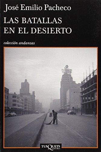 Las batallas en el desierto (Coleccion Andanzas) (Spanish Edition)