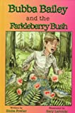 Bubba Bailey and the Farkleberry Bush, Zinita Fowler, 1571681876