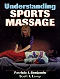 Understanding Sports Massage, Patricia Benjamin and Scott P. Lamp, 0873229762