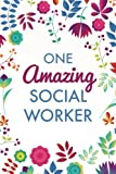 img - for One Amazing Social Worker (6x9 Journal): Purple Blue Floral, Lightly Lined, 120 Pages, Perfect for Notes, Journaling, Mother s Day and Christmas book / textbook / text book