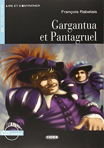 Gargantua Et Pantagruel+cd Nouveaute (Lire Et S'Entrainer) (English and French Edition)