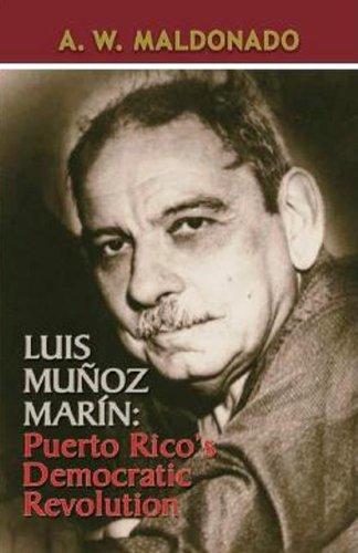 Luis Munoz Marin: Puerto Rico's Democratic Revolution