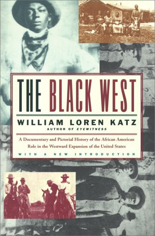 The Black West: A Documentary and Pictorial History of the African American Role in the Westward Expansion of the United (Nine West Black Book)