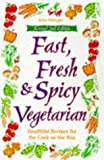 img - for Fast, Fresh & Spicy Vegetarian : Healthful Recipes for the Cook on the Run book / textbook / text book