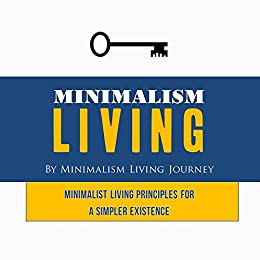 Minimalism living minimalist living principles for a for Minimalist living amazon