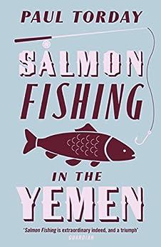 Salmon Fishing in the Yemen by [Torday, Paul]