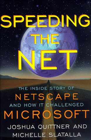 speeding-the-net-the-inside-story-of-netscape-and-how-it-challenged-microsoft
