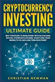Kyпить Cryptocurrency Investing Ultimate Guide: Best Strategies To Make Money With Blockchain, Bitcoin, Ethereum Platforms. Everything from Mining to ICO and Long Term Investment. на Amazon.com