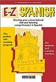 E-Z Spanish, M. Gorrisen and E. L. Ivorra, 0764174282