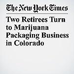 Two Retirees Turn to Marijuana Packaging Business in Colorado | Julie Weed