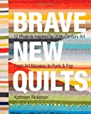 Brave New Quilts, Kathreen Ricketson, 1607057190