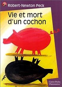 Vie et mort d'un cochon par Newton Peck