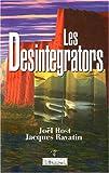 Les Desintegrators