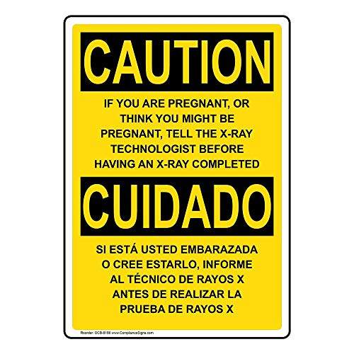 Caution You are Pregnant Or Think May Be Bilingual OSHA Label Decal, 10x7 inch Vinyl for Medical Facility by ComplianceSigns