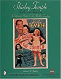 Shirley Temple Dolls and Fashions: A Collector's Guide to the World's Darling (Schiffer Book for Collectors)