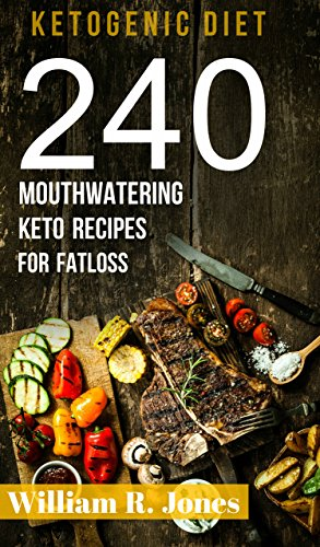 Ketogenic Diet Recipes 240 Keto Recipes: (Cookbook Diet Plan Fat Bombs For Beginners Low Carb High Fat) (Keto Recipes compare prices)
