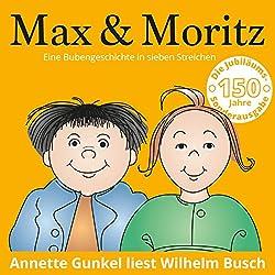 Max und Moritz : Eine Bubengeschichte in sieben Streichen