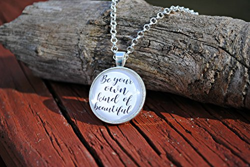 Be Your Own Kind Of Beautiful Circle Glass Dome Pendant Necklace 24 inch - Text Symbol Glasses