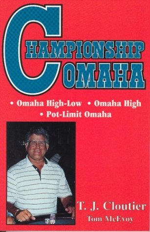 Low Limit Strategy (Championship Omaha: Omaha High-Low, Omaha High and Pot-Limit Omaha)