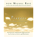 Prayers: A Communion with our Creator (A Toltec Wisdom Book)