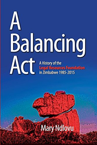 A Balancing Act: A History of the Legal Resources Foundation 1985-2015