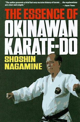 The Essence of Okinawan Karate-Do (Shorin-Ryu) (English and Japanese Edition) by Shoshin Nagamine