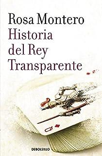Historia del Rey Transparente par Rosa Montero