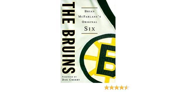The Bruins  Brian McFarlane s Original Six (The Original Six)  Brian ... 0e2a42a12