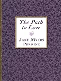 The Path to Love, Jane Myers Perrine, 0786281596