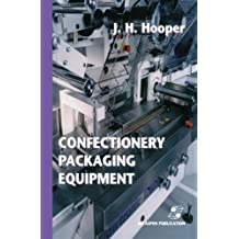 Confectionery Packaging Equipment (Chapman & Hall Food Science Book)