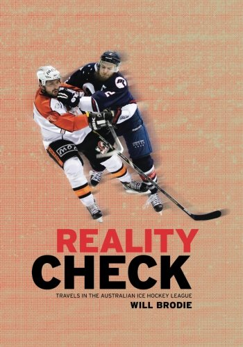 Read Online Reality Check: Travels in the Australian Ice Hockey League PDF