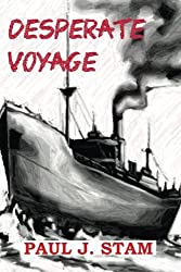 Desperate Voyage by Paul J. Stam (2014-07-11)