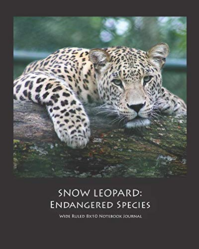 (SNOW LEOPARD: Endangered Species Wide Ruled 8x10 Notebook)