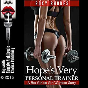 Hope's Very Personal Trainer: A Hot Girl-on-Girl Workout Story Audiobook