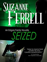 SEIZED, A Romantic Suspense Novella (Edgars Family Novels Book 3)