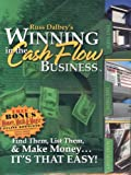 Russ Dalbey's Winning in the Cash Flow Business: How to Start Your Own Successful In-home Note Business