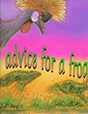 Advice for a Frog, Alice Schertle, 0688134874