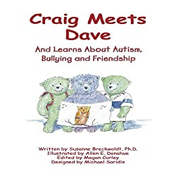 Craig Meets Dave: And Learns About Autism, Bullying and Friendship