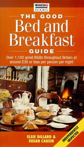 The Good Bed and Breakfast Guide (Which Books Travel Guides)...