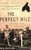 The Perfect Mile, Neal Bascomb, 0618562095
