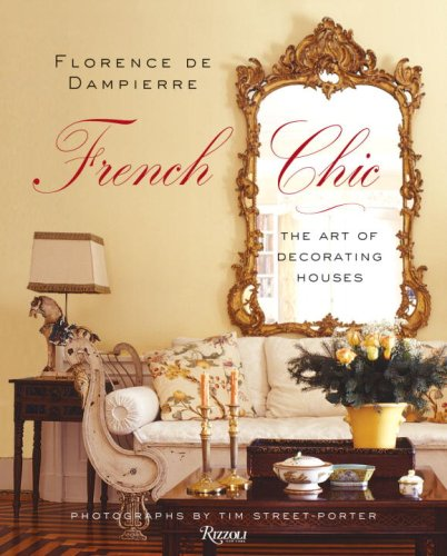 (Florence de Dampierre French Chic: The Art of Decorating Houses )