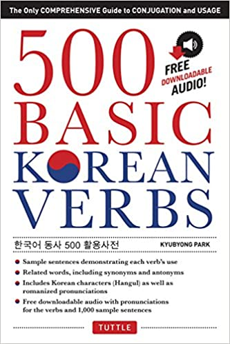 500 Basic Korean Verbs: The Only Comprehensive Guide to