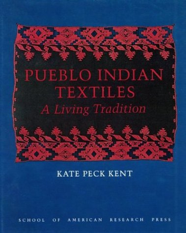 Pueblo Indian Textiles: A Living Tradition by Univ of Washington Pr