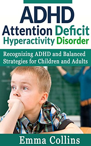 65c19b7ccaee6 ADHD : Attention Deficit Hyperactivity Disorder. Recognizing ADHD and  Balanced Strategies for Children and Adults.: adhd children, adhd adult,  adhd ...