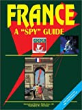 France a Spy Guide, Usa Ibp, 0739751689