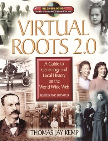Virtual Roots 2.0: A Guide to Genealogy and Local History an the World Wide Web (Book & CD-ROM)