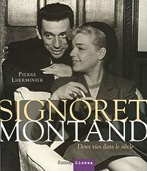 Signoret Montand : Deux vies dans le siècle
